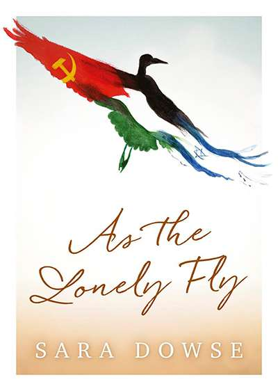 Tali Lavi reviews 'As the Lonely Fly' by Sara Dowse