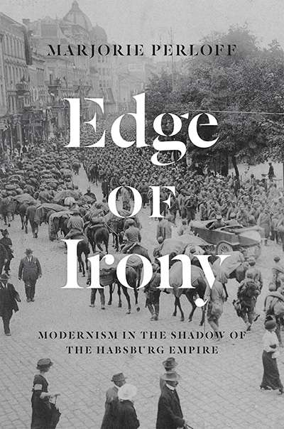 Shannon Burns reviews  'Edge of Irony: Modernism in the shadow of the Habsburg Empire' by Marjorie Perloff