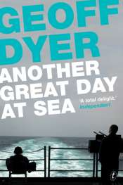 Luke Horton reviews 'Another Great Day At Sea' by Geoff Dyer