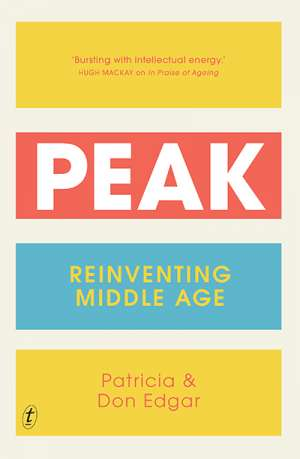 Paul Morgan reviews 'Peak: Reinventing middle age' by Patricia Edgar and Don Edgar