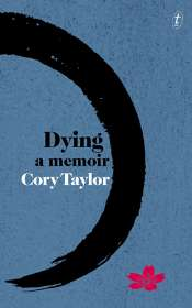 Rachel Robertson reviews 'Dying: A memoir' by Cory Taylor