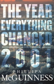 Paul Morgan reviews 'The year everything changed: 2001' by Phillipa McGuinness