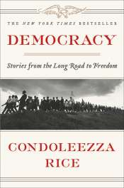 Mark Chou reviews 'Democracy: Stories from the long road to freedom' by Condoleezza Rice