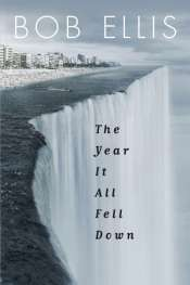Jay Daniel Thompson reviews 'The Year It All Fell Down' by Bob Ellis
