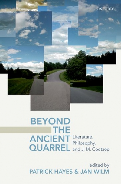 Tim Mehigan reviews 'Beyond the Ancient Quarrel: Literature, philosophy and J.M. Coetzee' edited by Patrick Hayes and Jan Wilm