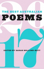 Gregory Day reviews 'The Best Australian Poems 2017' edited by Sarah Holland-Batt
