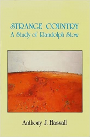 Ludmilla Forsyth reviews 'Strange Country: A study of Randolph Stow' by Anthony J. Hassall