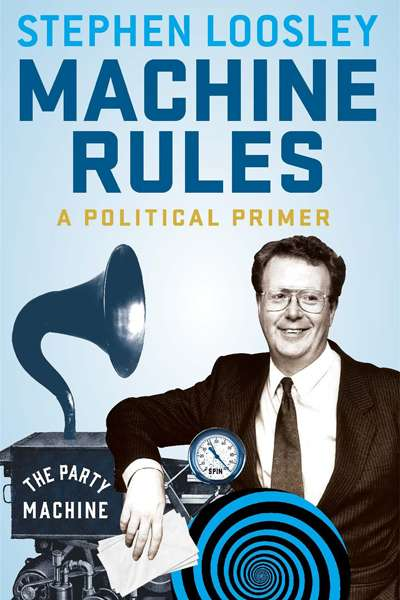 Joel Deane reviews 'Machine Rules' by Stephen Loosley