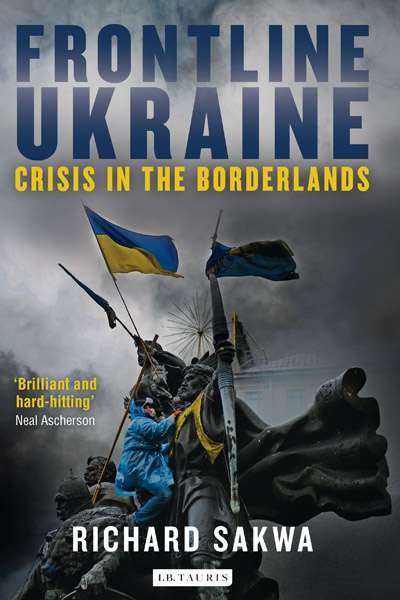 Nick Hordern reviews 'Frontline Ukraine' by Richard Sakwa