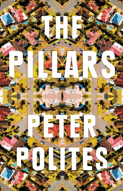 Crusader Hillis reviews 'The Pillars' by Peter Polites