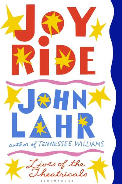 Tim Byrne reviews 'Joy Ride' by John Lahr