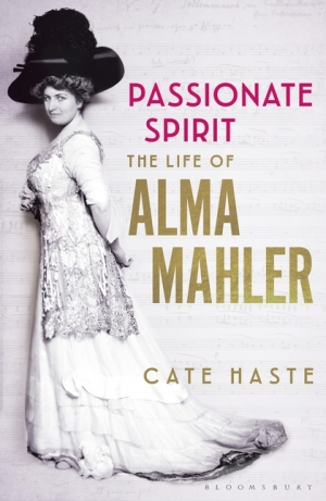 Ian Dickson reviews 'Passionate Spirit: The life of Alma Mahler' by Cate Haste