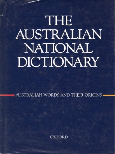 Jack Hibberd reviews 'The Australian National Dictionary: Australian words and their origins' edited by W.S. Ramson