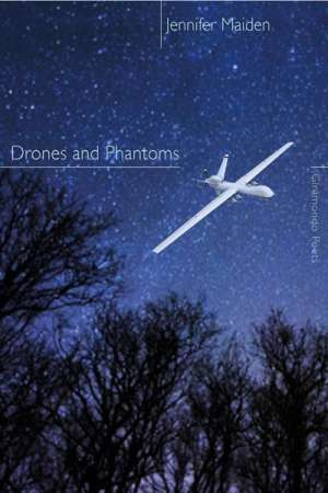 Toby Fitch reviews 'Drones and Phantoms' by Jennifer Maiden