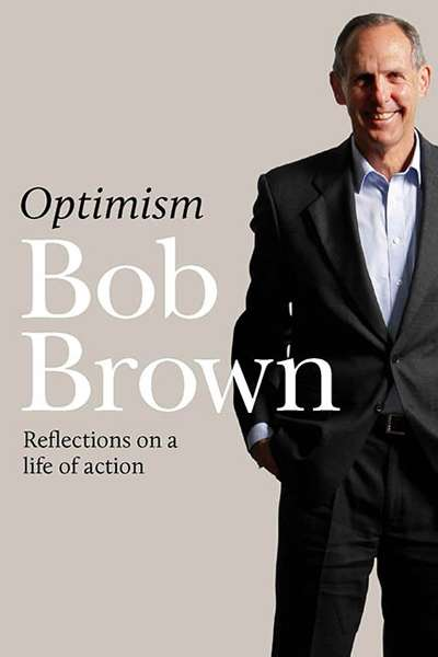 Dennis Altman reviews Bob Brown's memoir 'Optimism'