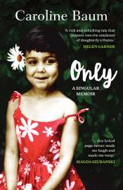 Gillian Dooley reviews 'Only: A singular memoir' by Caroline Baum