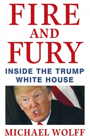 Gideon Haigh reviews 'Fire and Fury: Inside the Trump White House' by Michael Wolff