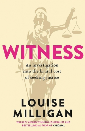 Beejay Silcox reviews 'Witness: An investigation into the brutal cost of seeking justice' by Louise Milligan