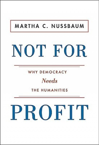 Stuart Macintyre reviews 'Not For Profit: Why democracy needs the humanities' by Martha C. Nussbaum