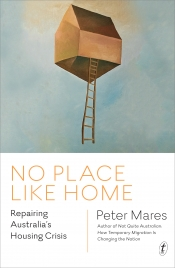 Tom Bamforth reviews 'No Place Like Home: Repairing Australia's housing crisis' by Peter Mares