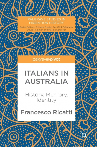 Diana Glenn reviews 'Italians in Australia: History, memory, identity' by Francesco Ricatti