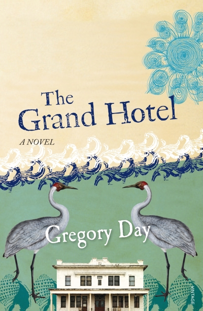 Cheryl Jorgensen reviews 'The Grand Hotel: A novel' by Gregory Day