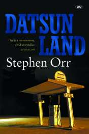 Catherine Noske reviews 'Datsunland' by Stephen Orr