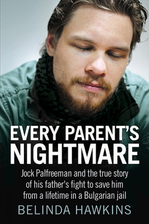 Daniel Herborn reviews 'Every Parent's Nightmare: Jock Palfreeman and the True Story of His Father's Fight to Save Him from a Lifetime in a Bulgarian Jail' by Belinda Hawkins