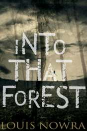 Laura Elvery reviews 'Into that Forest' by Louis Nowra