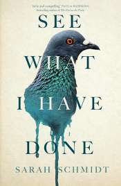Anna MacDonald reviews 'See What I Have Done' by Sarah Schmidt