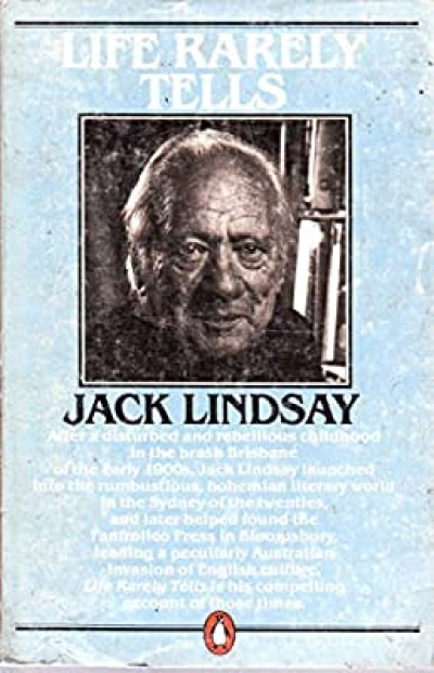 Dirk den Hartog reviews 'Life Rarely Tells: An autobiography' by Jack Lindsay