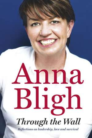 Lyndon Megarrity reviews 'Through the Wall' by Anna Bligh