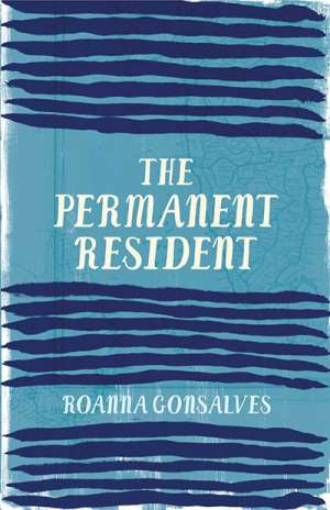 Sara Savage reviews 'The Permanent Resident' by Roanna Gonsalves