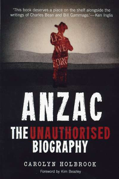 Joan Beaumont reviews 'Anzac' by Carolyn Holbrook