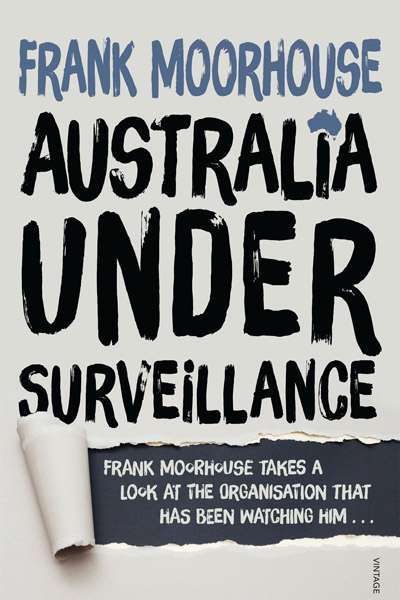 David Rolph reviews 'Australia Under Surveillance' by Frank Moorhouse