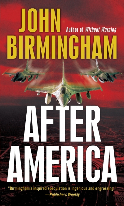 Ben Eltham reviews 'After America' by John Birmingham