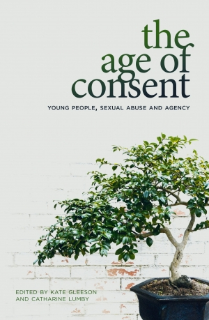 Dean Biron reviews 'The Age of Consent: Young people, sexual abuse and agency' edited by Kate Gleeson and Catharine Lumby