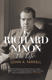 Andrew Broertjes reviews 'Richard Nixon: The life' by John A. Farrell