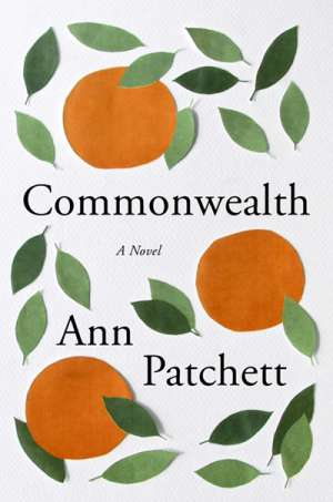 Francesca Sasnaitis reviews 'Commonwealth' by Ann Patchett