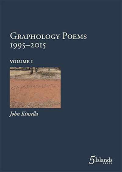David McCooey reviews 'Graphology Poems 1995–2015, Vols I-III' by John Kinsella