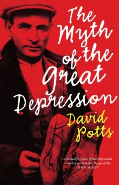 Geoffrey Bolton reviews 'The Myth Of The Great Depression' by David Potts