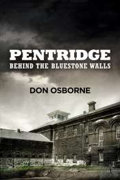 David Nichols reviews 'Pentridge: Behind the Bluestone Walls' by Don Osborne