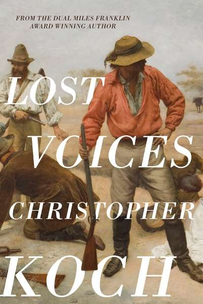 Don Anderson reviews 'Lost Voices' by Christopher Koch