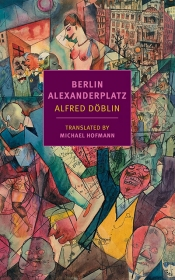 Joachim Redner reviews 'Berlin Alexanderplatz' by Alfred Döblin, translated by Michael Hofmann