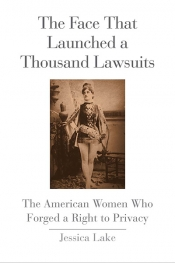 Marama Whyte reviews 'The face that launched a thousand lawsuits: The American women who forged a right to privacy' by Jessica Lake