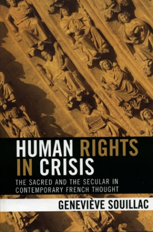 Colin Nettelbeck reviews 'Human Rights In Crisis: The sacred and the secular in contemporary French thought' by Geneviève Souillac