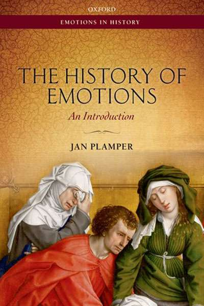 Stephanie Trigg reviews 'The History of Emotions: An Introduction' by Jan Plamper and translated by Keith Tribe