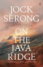 Miriam Cosic reviews 'On the Java Ridge' by Jock Serong