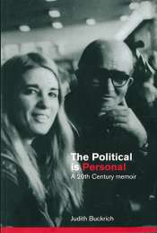 Suzy Freeman-Greene reviews 'The Political is Personal: A 20th century memoir' by Judith Buckrich