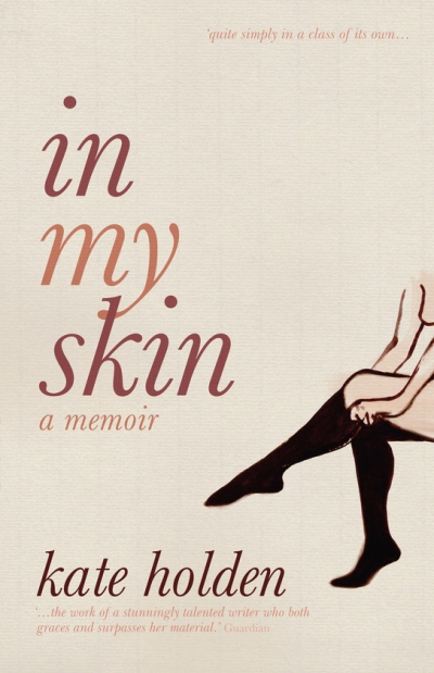 Rachel Buchanan reviews 'In My Skin: A memoir' by Kate Holden